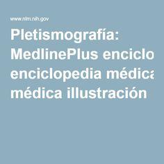 Pletismografía: MedlinePlus enciclopedia médica illustración