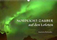 Nordlicht-Zauber auf den Lofoten. Aurora borealis - CALVENDO