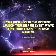 #moment #present #quotes #superheroyou #thoreau