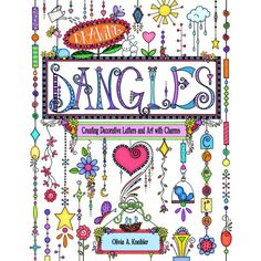 The Art of Drawining Dangles: Creating Decorative Letters and Art with Charms Book