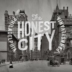 Philadelphia the honest city pennsylvania type typography graphic design hand lettering vintage