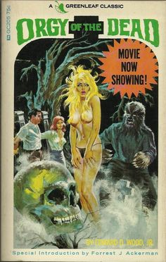 Cult director Ed Wood spent part of his career moonlighting as a pulp novelist, scribbling up sexy tales of transvestite divas and horror-savvy subjects. Horror Vintage, Retro Horror, Sexy Horror, Horror Posters, Horror Comics, Film Posters, The Dead Movie, Ed Wood, Pulp Fiction Book