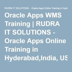Oracle Apps WMS Training | RUDRA IT SOLUTIONS - Oracle Apps Online Training in Hyderabad,India, USA, UK, Australia, New Zealand, UAE, Saudi Arabia,Pakistan, Singapore, Kuwait