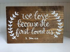 We Love Because He First Loved Us // wooden by ScriptedBySinclaire