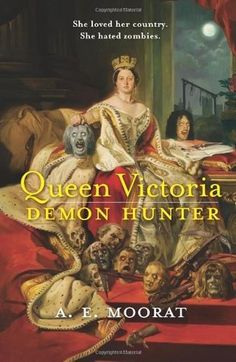 Love The Stacks - Queen Victoria Demon Hunter by A.E. Moorat, $6.00 (http://www.lovethestacks.com/queen-victoria-demon-hunter-by-a-e-moorat/)