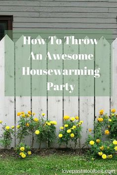 My Contributor Rebecca Is Sharing Her Tips For How To Throw An Awesome Housewarming  Party  Love, Pasta And A Tool Belt