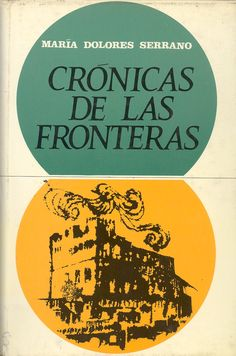 Serrano, María Dolores. Crónicas de las fronteras. Barcelona : Taber, 1970 Maria Dolores, Barcelona, November, Barcelona Spain