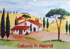 Toskana in Aquarell - CALVENDO Kalender von Christine Huwer
