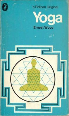 pelican books - 1971: yoga by ernest wood