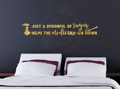 Just a Spoonful of Sugar makes the Medicine go Down - Mary Poppins Inspired Quote, Disney Wall Vinyl Decal, Home Decor, Choose your own Size