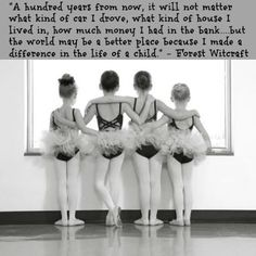 I like this quote because the studio I go to all the littler ballerinas always look up to me because one year I had a main role