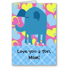 Shop Love You a Ton, Elephant Mother's Day Card created by cutencomfy. Cute Mothers Day Gifts, Mothers Day May, Mothers Day Cards, Gifts For Mom, Mother's Day Greeting Cards, Custom Greeting Cards, Pink Heart Background, Biggest Elephant, Mom Birthday Gift
