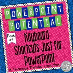 Teaching Trio: Tech Thursday: PowerPoint Shortcuts