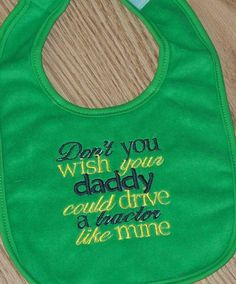 Tractor Baby Bib   Don't you wish your daddy by LittleTexasBabes, $10.00