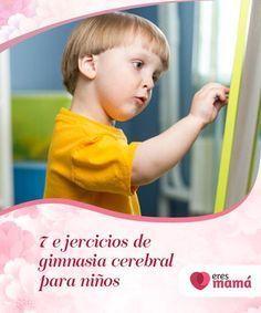 7 ejercicios de gimnasia cerebral para niños Los ejercicios de gimnasia cerebral para niños y adultos tienen el fin de predisponer positivamente el cuerpo y la mente para el aprendizaje. Por medio de la relajación y el movimiento se logran procesos neuronales más complejos.
