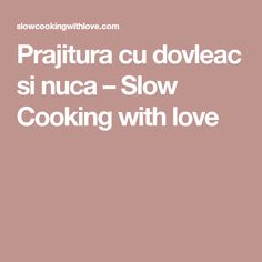Prajitura cu dovleac si nuca – Slow Cooking with love