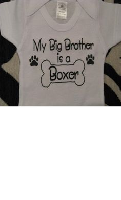 My Big Brother Big Sister is a DOG any breed with bone newborn infant baby boy girl one piece snapsuit you choose color size! by Ilove2sparkle on Etsy https://www.etsy.com/listing/193687469/my-big-brother-big-sister-is-a-dog-any