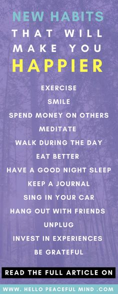 Find out how to implement these new habits in your life to become happier on www.HelloPeacefulMind.com