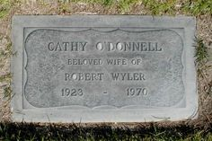 Cathy O'Donnell - Actress. Began her film career with a role in 'The Best Years of Our Lives' (1946). Went on to be featured in several film-noir movies of the 1940s and 50s. One of her more notable roles was that of Ben-Hur's sister in the 1959 version of Ben-Hur. She was married to film director Robert Wyler for 22 years until her death from cancer in 1970.