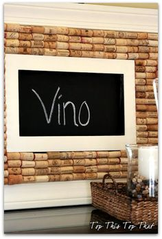 Wine cork/chalk board tutorial from Top This Top That blog