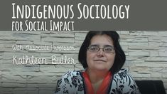 Indigenous Sociology for Social Impact - Associate Prof Kathleen Butler Associate Professor, Sociology, Butler, Trauma, Perspective, Workshop, Students, Knowledge, Group