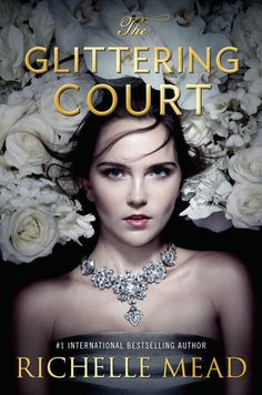 ARC Book Review: The Glittering Court by Richelle Mead (Bookish Lifestyle)