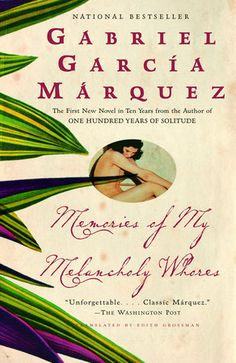 Memories of My Melancholy Whores by Gabriel García Márquez | PenguinRandomHouse.com  Amazing book I had to share from Penguin Random House