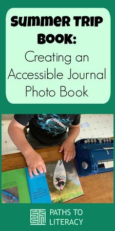 Create your own accessible journal photo book about a summer trip or other special event using braille labels. Technical Writing, Summer Books, Writing Skills, Summer Travel, School Days, Photo Book, Special Events, Literacy, Journal