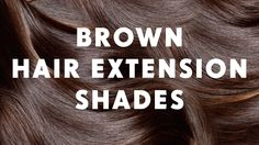 Bobby Glam and HK hair extension brown shades.