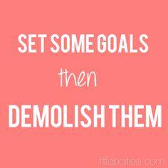 Set some goals then demolish them! #Monday #motivation #quotes