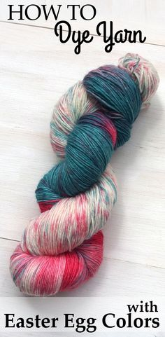 Tutorial on How to Dye Yarn with Easter Egg Colors + Pictures
