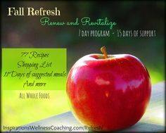 Refresh & Revitalize!  Ditch the diet, the sugar cravings, the extra weight.  Recharge with a Whole Food Clean Eating plan.    www.inspirationswellnesscoaching.com/refresh/