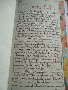 sweet handwritten letter to your future self. I wanna try this:) Would be fun to hang up on the wall.