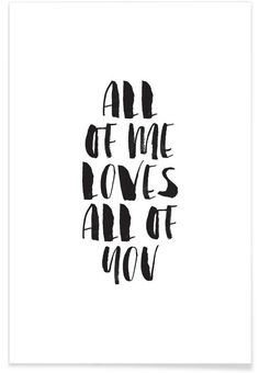All Of Me Loves All Of You als Premium Poster door THE MOTIVATED TYPE | JUNIQE