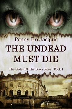 The Undead Must Die, Episodes 1 & 2 (The Order of the Black Rose) by [BroJacquie, Penny] Book Title, Book 1, This Book, Thriller Books, Mystery Thriller, New Books, Books To Read, Fictional World, Chapter One