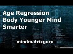 Age Regression Body Younger Mind Smarter - YouTube