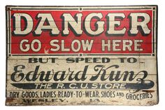 Lot: Danger Go Slow Large Wooden trade Sign., Lot Number: 0517, Starting Bid: $650, Auctioneer: Dan Morphy Auctions, Auction: Premier Advertising Day 2 , Date: March 19th, 2017 EDT