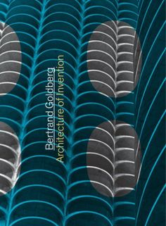 Bertrand Goldberg Architecture of Invention Edited by Zoë Ryan with essays by Alison Fisher, Zoë Ryan, Elizabeth A.T. Smith, and Sarah Whiting @Yale Books  #architecture #UrbanPlanning #IndustrialDesign