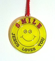 ORNAMENT  Smile Jesus Loves You  Acrylic  by CreativeXpression1, $3.50