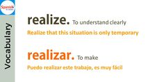 Don't be tricked by English- false cognates: realize / realizar Spanish Cognates, Spanish Vocabulary, Spanish English, Spanish Words, False Friends, Learning Spanish, Spelling, Learn Spanish, Fake Friends