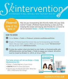 How are you incorporating skin-friendly habits into your daily routine? Create a Pinterest board showing us how you'll be enjoying the season and staying skin-friendly for a chance to win an exclusive Rodan + Fields Skintervention Kit. All boards shared that meet the requirements in the flyer above by Friday, October 11, 2013 at 12 p.m. PDT will be entered into a raffle to win our exclusive Rodan + Fields Skintervention Kit. #RFSkintervention