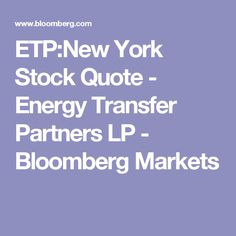 Etp Stock Quote Extraordinary Etp Stock Quote Extraordinary Energy Transfer Partners L.petp