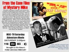 Another popular licensed character was W. E. Hunter's popular sleuth, Mystery Mike.   Mystery Mike was featured in four MSC series and his 1940s era films were a staple on their early network movies and later their afternoon movie packages.