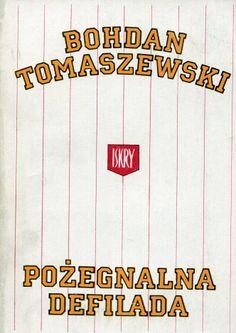 """""""Pożegnalna defilada"""" Bohdan Tomaszewski Cover by Andrzej Łubniewski Published by Wydawnictwo Iskry 1990"""