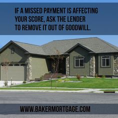 Want a mortgage but have a missed payment with a credit card? If a missed payment is affecting your score, ask the lender to remove it out of goodwill.