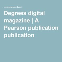 Degrees digital magazine | A digital magazine for 21st Century Higher Ed Professionals