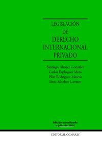 Legislación de derecho internacional privado / edición preparada por Santiago Álvarez González ... [et al.]