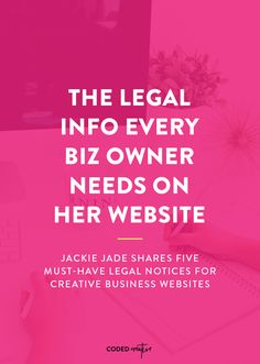 Jackie Jade shares the most important legal things you need to include on your website, to cover yourself and your business