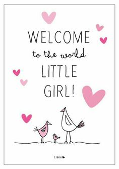 Welcome to the world Little girl
