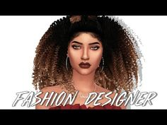 The Sims 4 CAS: Fashion Designer | FULL CC LIST & SIM DOWNLOAD - YouTube